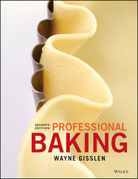 Professional Baking, 7e with Student Solution Guide Set by Wayne Gisslen
