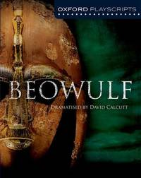 Oxford Playscripts: Beowulf by David Calcutt image