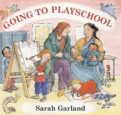 Going to Playschool by Sarah Garland image