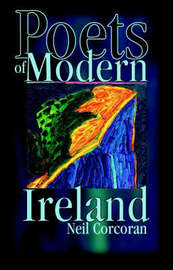 Poets of Modern Ireland by Neil Corcoran image