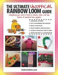 The Ultimate Unofficial Rainbow Loom (R) Guide by Instructables Com
