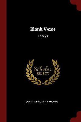Blank Verse by John Addington Symonds image