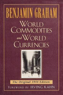 World Commodities and World Currencies by Benjamin Graham