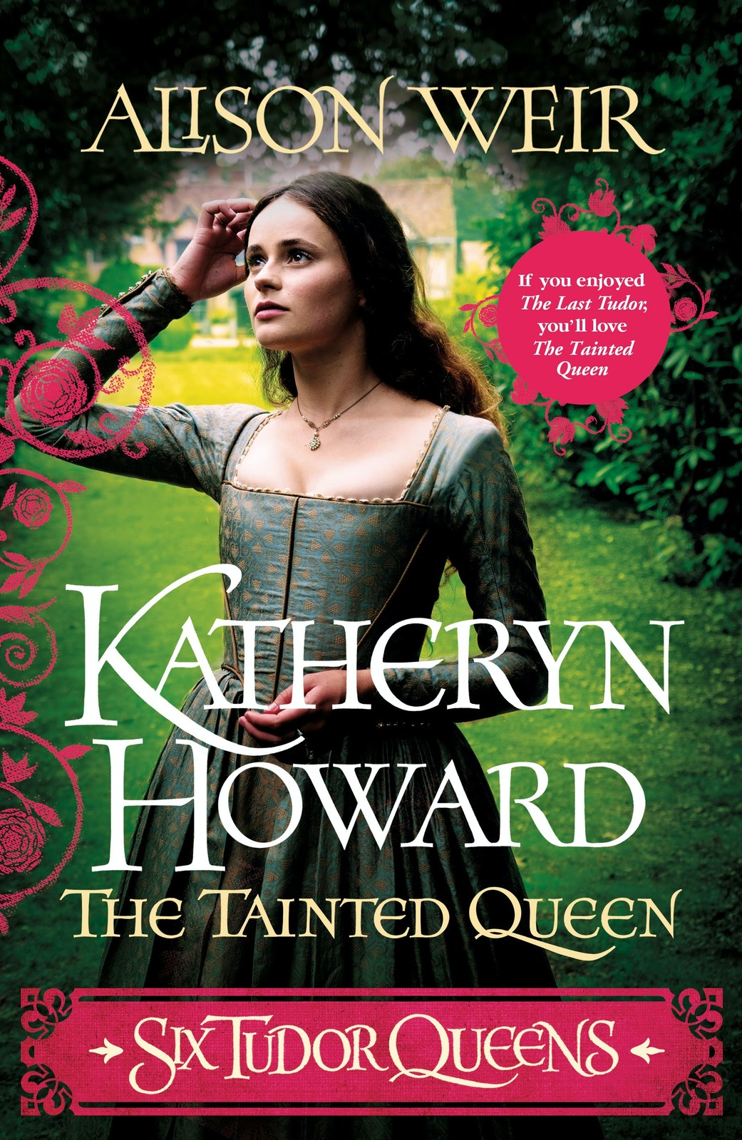 Six Tudor Queens: Katheryn Howard, The Tainted Queen by Alison Weir image