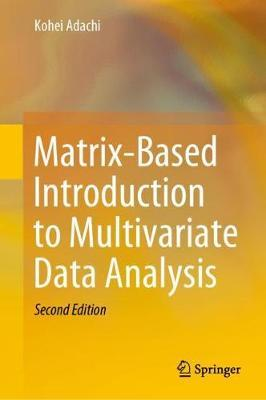 Matrix-Based Introduction to Multivariate Data Analysis by Kohei Adachi