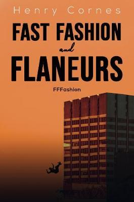 Fast Fashion and Flaneurs by Henry Cornes