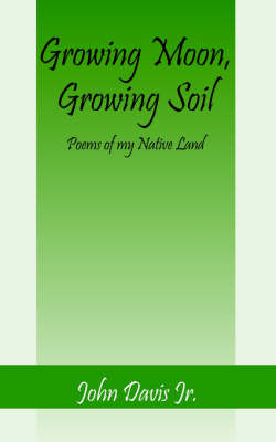Growing Moon, Growing Soil by John Davis image