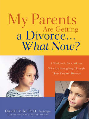 My Parents Are Getting a Divorce...What Now? by David E Miller image