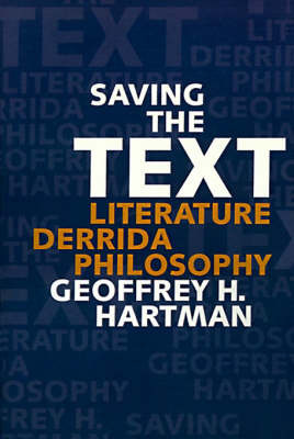 Saving the Text by Geoffrey H Hartman