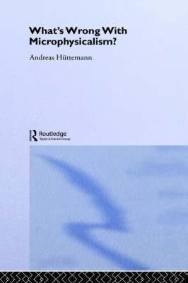 What's Wrong With Microphysicalism? by Andreas Huttemann