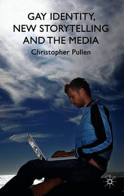 Gay Identity, New Storytelling and The Media by Christopher Pullen image