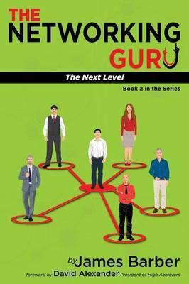 The Networking Guru by James Barber