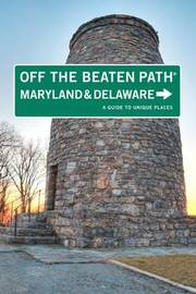 Maryland and Delaware Off the Beaten Path (R) by Judy Colbert
