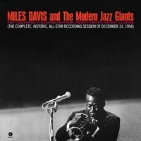 The Complete, Historic, All-Star Reconding Session Of December 24 1954 [180gm] by Miles Davis and the Modern Jazz Giants
