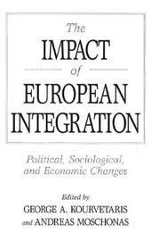 The Impact of European Integration by George A. Kourvetaris