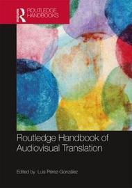 The Routledge Handbook of Audiovisual Translation