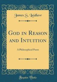God in Reason and Intuition by James S Laidlaw image