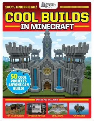 GamesMaster Presents: Cool Builds in Minecraft! by Scholastic image