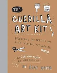 The Guerilla Art Kit by Keri Smith