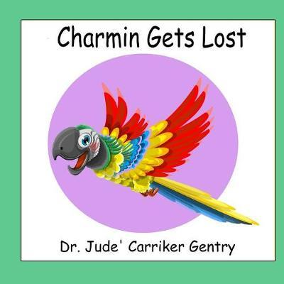 Charmin Gets Lost by Jude Carriker Gentry