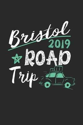 Bristol Road Trip 2019 by Maximus Designs