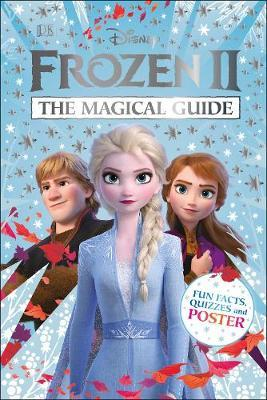 Disney Frozen 2 The Magical Guide by DK