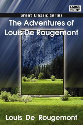 The Adventures of Louis de Rougemont by Louis De Rougemont image