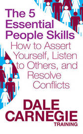 The 5 Essential People Skills by Dale Carnegie