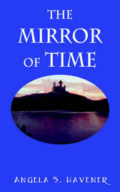 The Mirror of Time by Angela , S. Havener image
