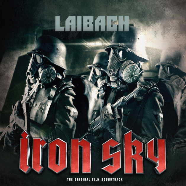 Iron Sky: The Original Film Soundtrack – We Come In Peace by Laibach