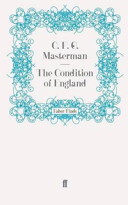 The Condition of England by C. F.G. Masterman