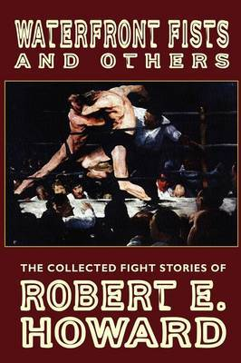 Waterfront Fists and Others by Robert , E. Howard image