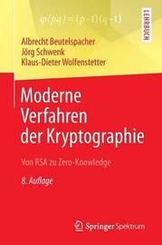 Moderne Verfahren Der Kryptographie by Albrecht Beutelspacher