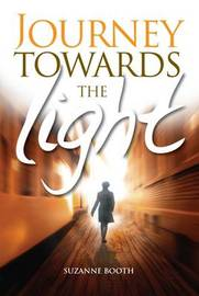Journey Towards the Light by Suzanne Haslam