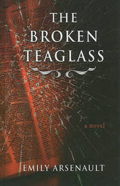 The Broken Teaglass by Emily Arsenault image
