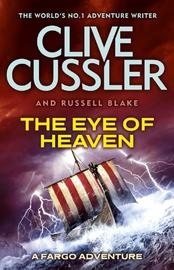 The Eye of Heaven: A Fargo Adventure by Clive Cussler