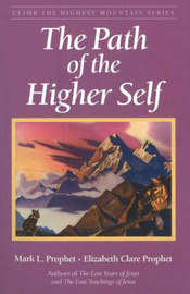 The Path of the Higher Self by Mark L Prophet