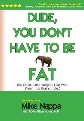 Dude, You Don't Have to Be Fat by Mike Nappa image