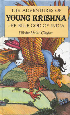 Adventures of Young Krishna by Diksha Dalal-Clayton