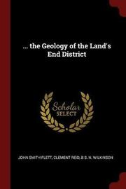 ... the Geology of the Land's End District by John Smith Flett image