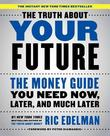 The Truth about Your Future by Ric Edelman