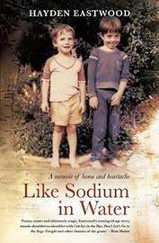 Like sodium in water by Hayden Eastwood