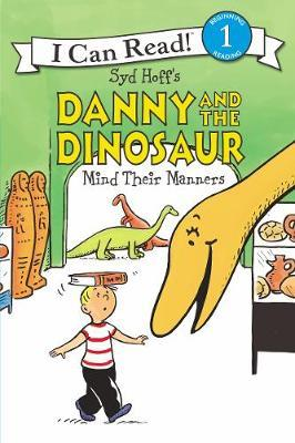 Danny And The Dinosaur Mind Their Manners by Syd Hoff image