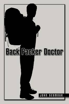 Back Packer Doctor by John Seymour image