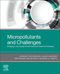 Micropollutants and Challenges by Afsane Chavoshani