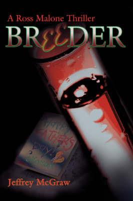 Breeder: A Ross Malone Thriller by Jeffrey McGraw image