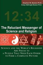 The Reluctant Messenger of Science and Religion by Stephen W. Boston image