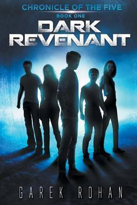 Dark Revenant: Chronicle of the Five Book One by Garek Rohan image