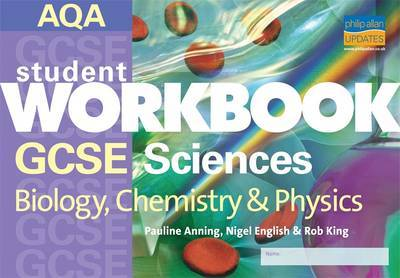 GCSE Sciences Biology, Chemistry and Physics by Pauline C. Anning