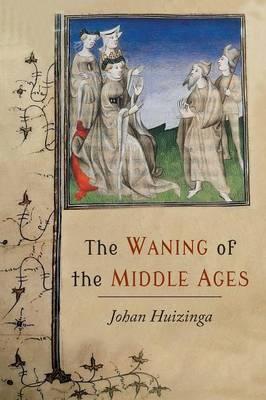 The Waning of the Middle Ages by Johan Huizinga image